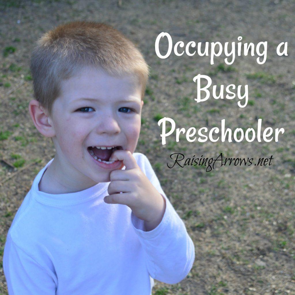 How do you occupy a busy preschooler?