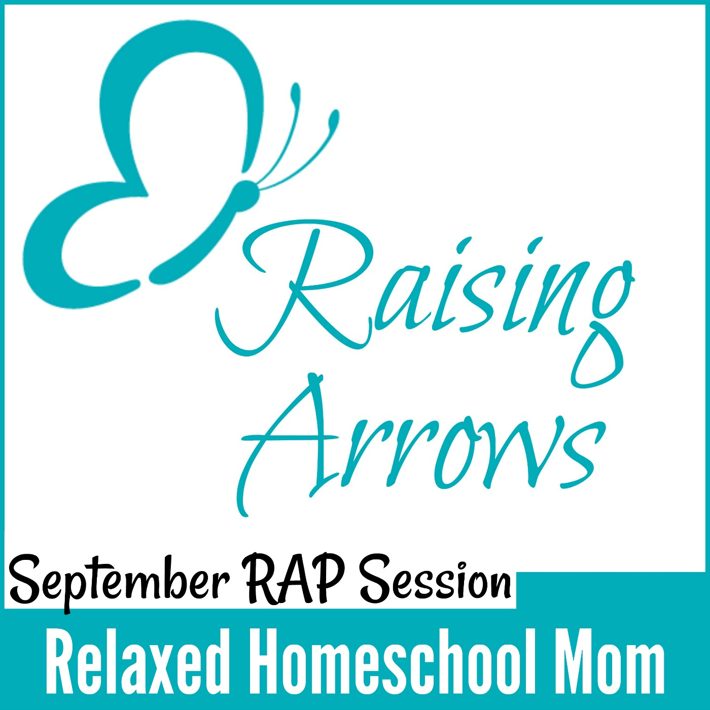 How to be a relaxed homeschool mom who isn't stressed and overwhelmed! September's Raising Arrows Homeschool Mom Support Group podcast!