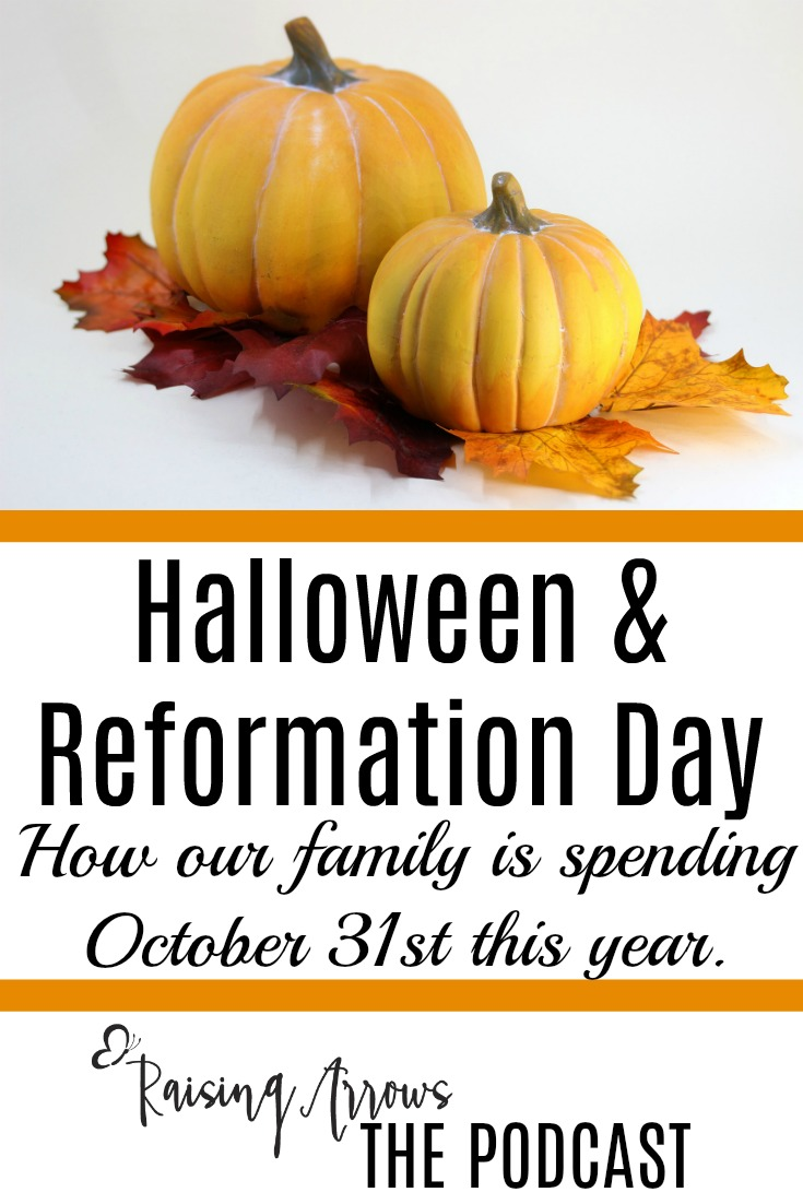 Halloween & Reformation Day –  Podcast 030