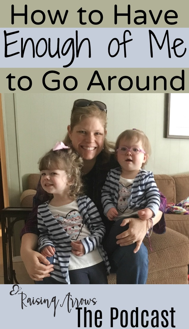 How to Have Enough of You to Go Around – Podcast #36