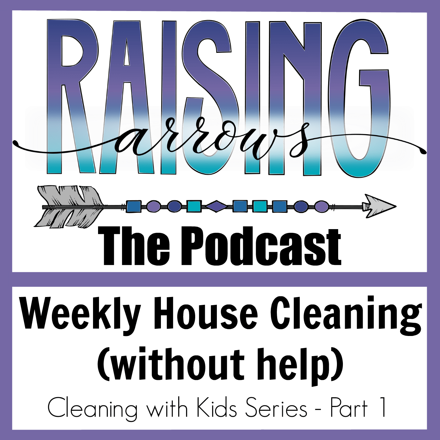 Weekly House Cleaning Without Help – Podcast 46
