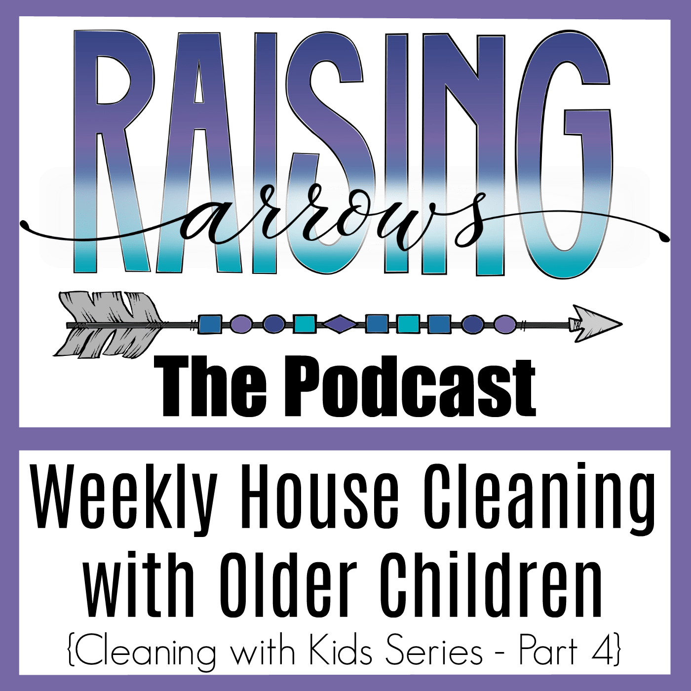 Weekly Home Blessing with Your Children – Podcast #49