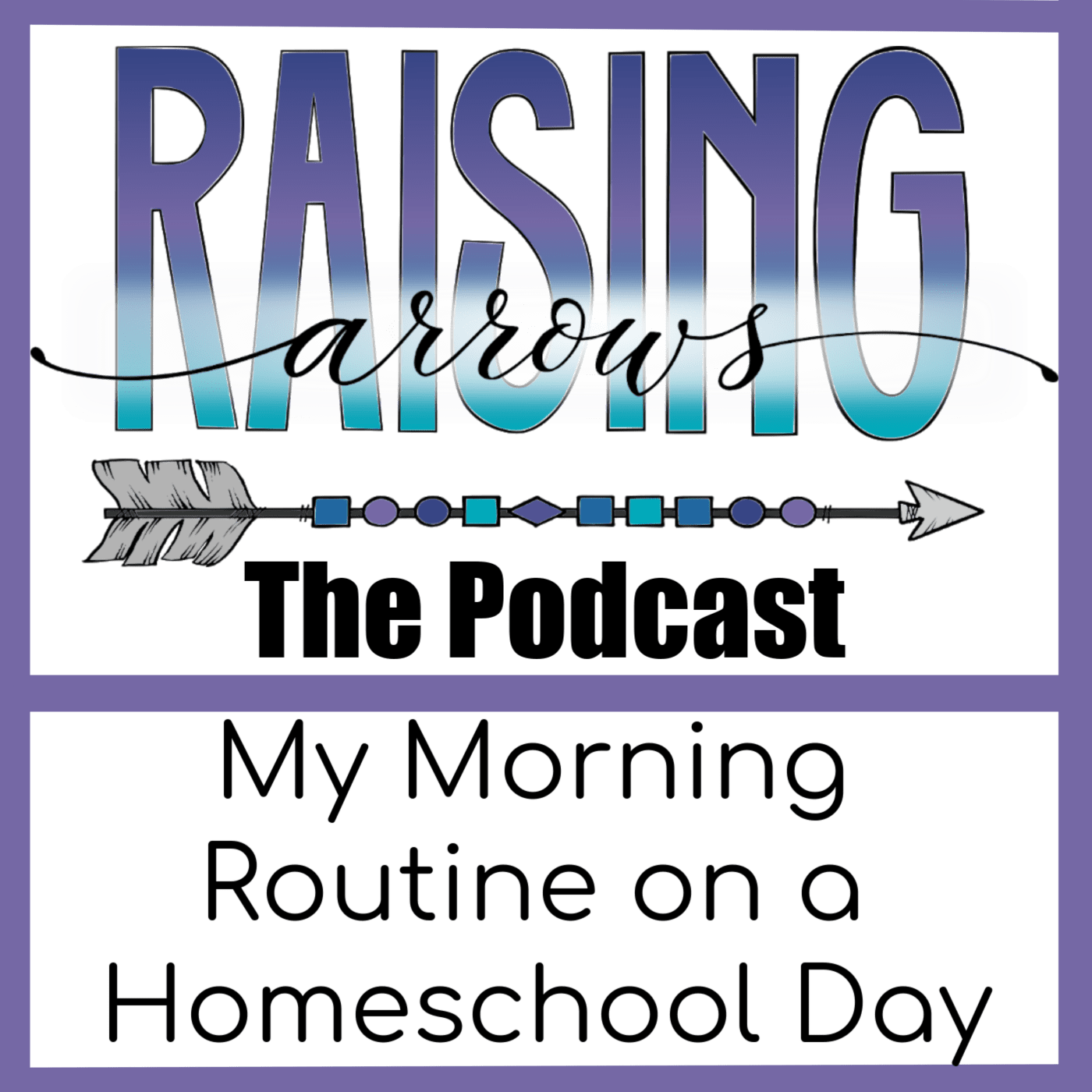 My Morning Routine on a Homeschool Day – Podcast #51