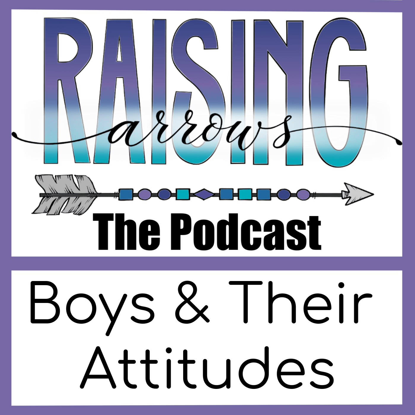 This podcast shares the secret to dealing with boys and their attitudes!