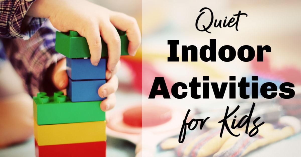 Quiet Indoor Activities for Kids (that don't require Mom!)