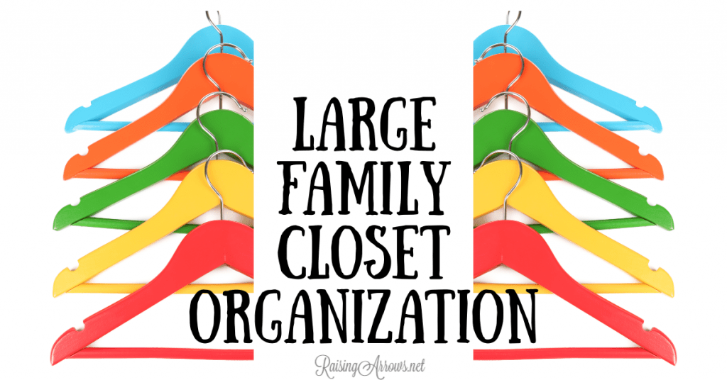 Large families have to be creative with how they organize their closets because storage solutions in the average home are not big enough.