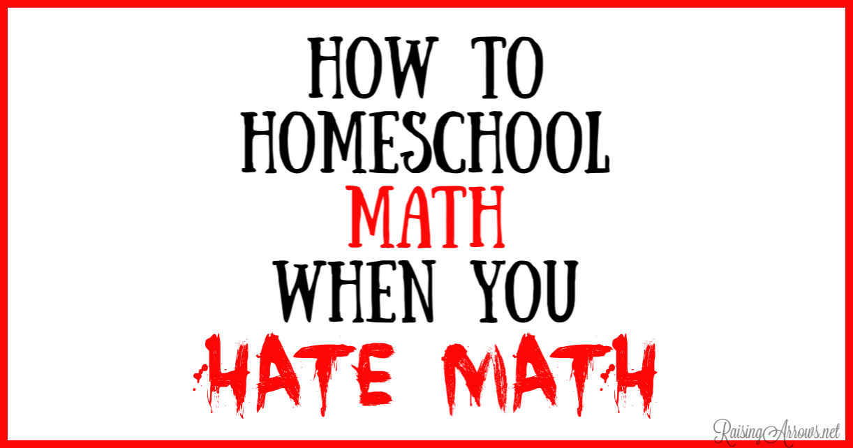 How to Homeschool Math When You Hate Math