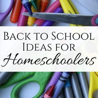 Back to School Ideas for Homeschoolers!