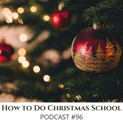 How to Do Christmas School – Podcast #86