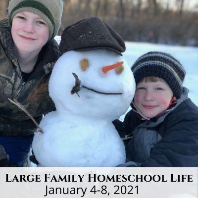 Large Family Homeschool Life – January 4-8, 2021