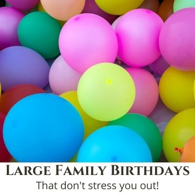 Large Family Birthdays