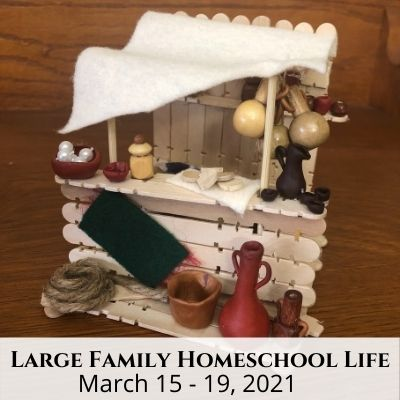 Large Family Homeschool Life – 3.15.21 – 3.19.21