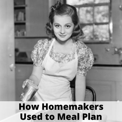 What We Should Learn From How Homemakers Used to Meal Plan