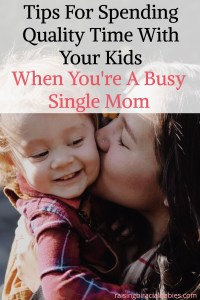spend quality time with your kids | single mom | how to spend quality time with kids as a single mom | single motherhood