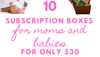 10-amazing-subscription-boxes-for-moms-and-babies-for-under-30