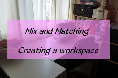 Mix and Matching - Creating a workspace