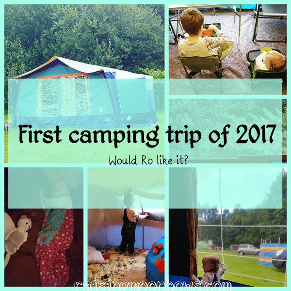 First camping trip of 2017 - Would Ro like it?