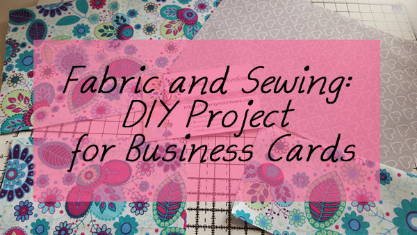 Fabric and sewing diy project for business cards raising moonbows fabric and sewing diy project for business cards colourmoves