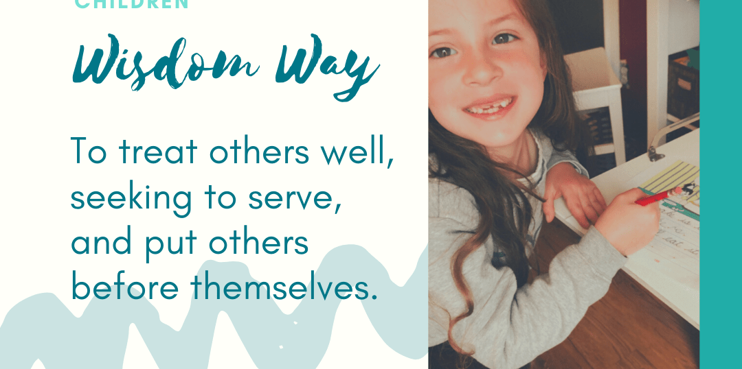 To treat others well, seeking to serve, and put others before themselves.