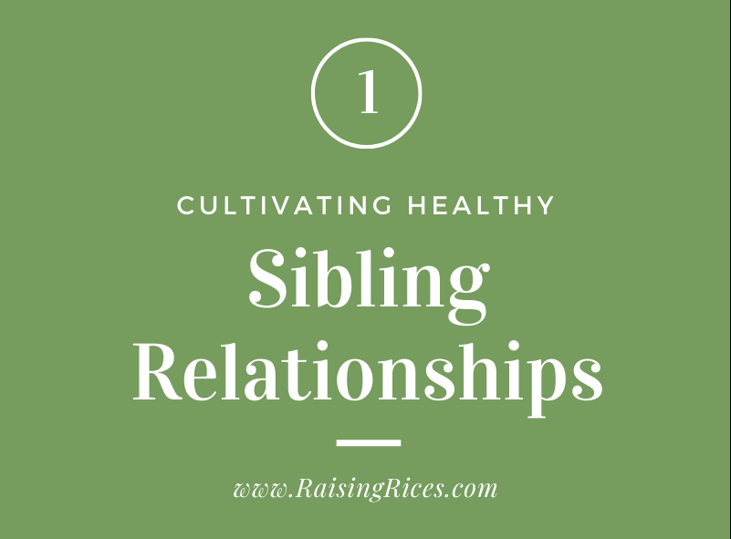Cultivating Healthy Sibling Relationships Part 1