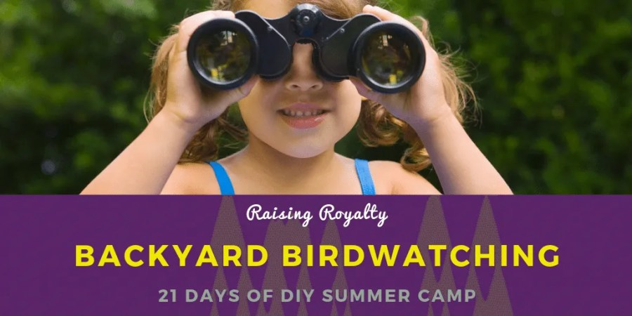 Let's go to the backyard for some backyard birdwatching! Here's the first adventure in the 21 days of DIY Summer Camp series