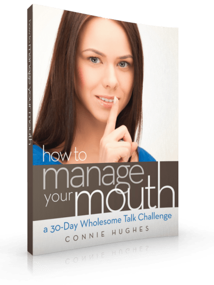How To Manage Your Mouth - A 30 Day Wholesome Talk Challenge By Connie Hughes