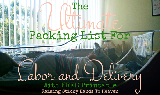 The Ultimate Packing List For Labor And Delivery - With FREE Printable