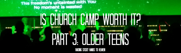 Is Church Camp Worth It 600 Blog Size Senior Camp 2