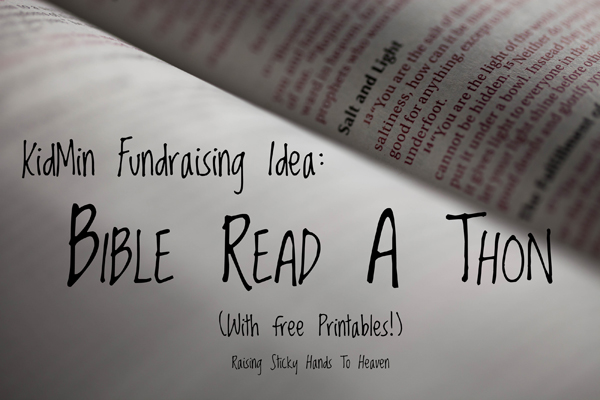 KidMin Fundraising Idea - Bible Read A Thon - Raising Sticky Hands To Heaven