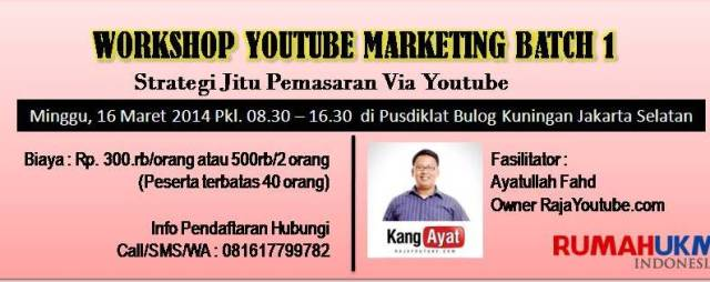 Workshop Youtube Marketing jakarta, Seminar Youtube markreting jakarta, Belajar Youtube Marketing Jakarta, Ayatullah Fahd