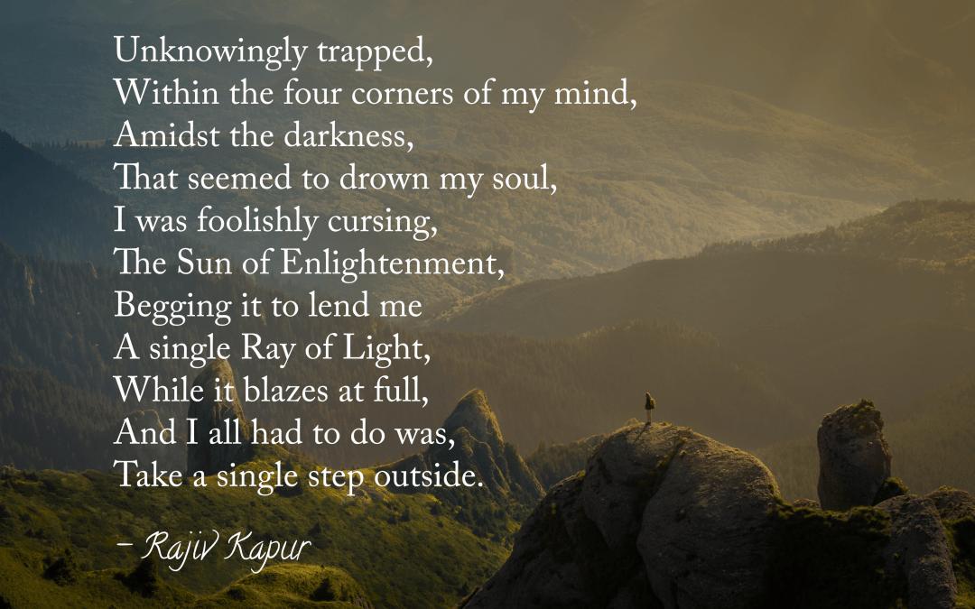 Step Into The Light Custom New Poem By Rajivji Step Into The Light Rajiv Kapur