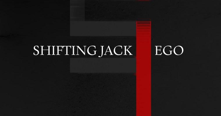 Shifting Jack – Ego (Album)
