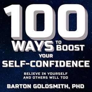 100 Ways to Boost Your Self-Confidence audiobook cover art