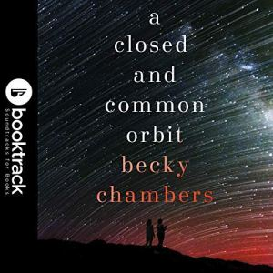 A Closed and Common Orbit: Booktrack Edition audiobook cover art