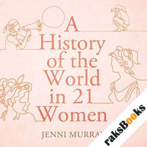 A History of the World in 21 Women audiobook cover art