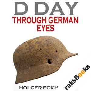 D DAY Through German Eyes audiobook cover art