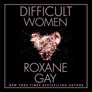 Difficult Women audiobook cover art