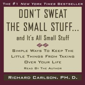 Don't Sweat the Small Stuff, and It's All Small Stuff audiobook cover art