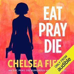 Eat, Pray, Die audiobook cover art
