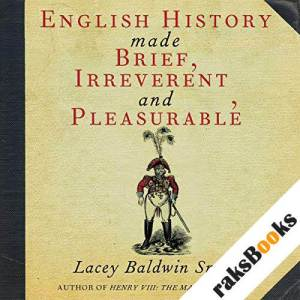 English History Made Brief, Irreverent, and Pleasurable audiobook cover art