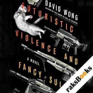 Futuristic Violence and Fancy Suits audiobook cover art