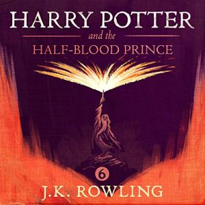 Harry Potter and the Half-Blood Prince, Book 6 audiobook cover art