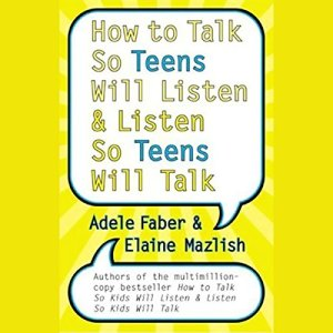 How to Talk So Teens Will Listen and Listen So Teens Will Talk audiobook cover art