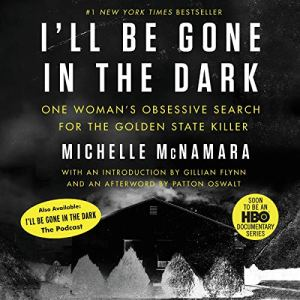 I'll Be Gone in the Dark audiobook cover art