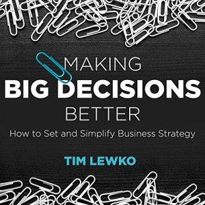 Making Big Decisions Better audiobook cover art