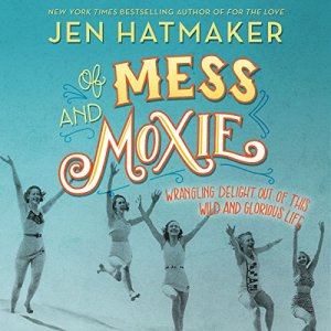 Of Mess and Moxie audiobook cover art