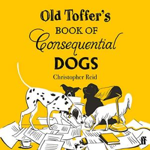 Old Toffer's Book of Consequential Dogs audiobook cover art