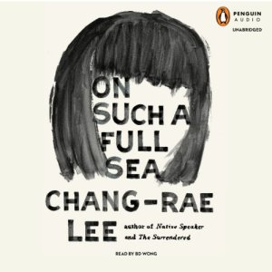 On Such a Full Sea audiobook cover art