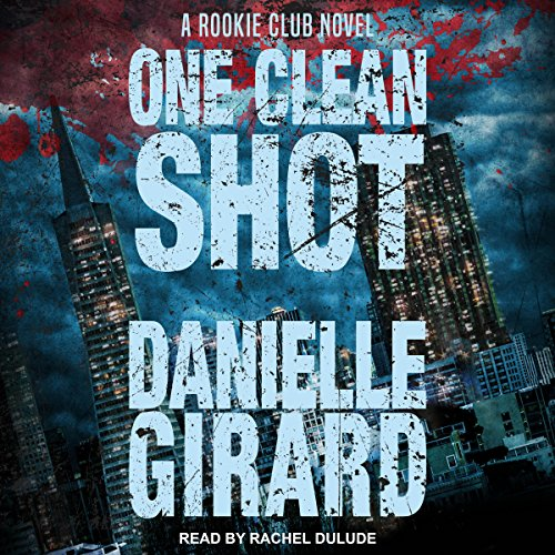 One Clean Shot audiobook cover art