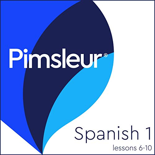 Pimsleur Spanish Level 1 Lessons 6-10 audiobook cover art